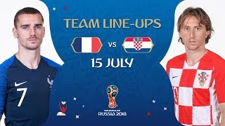 LINEUPS – FRANCE v CROATIA -  2018 FIFA World Cup™ FINAL