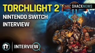 Torchlight 2 Exclusive Nintendo Switch Gameplay Interview