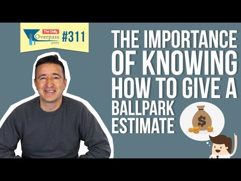 The Importance of Knowing How to Give a Ballpark Estimate