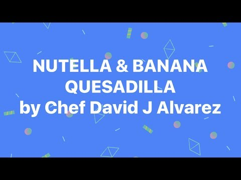How To Make A Nutella & Banana Quesadilla With A Cinnamon/Sugar Crust