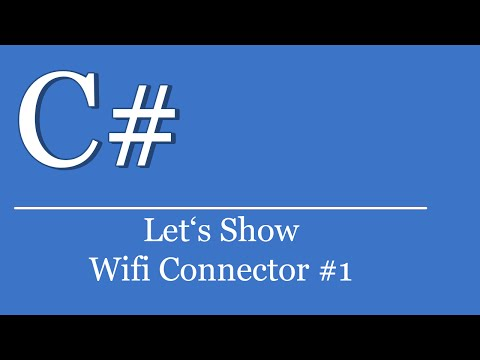 Let's Show #116 - C# Wifi Connector #1 | Visual Studio Tutorial | WLAN | Network
