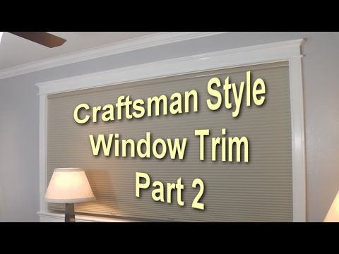 Craftsman Style Window Trim Out - Part 2