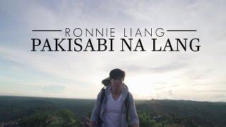 Ronnie Liang - Pakisabi Na Lang [Official Music Video]