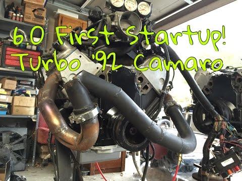 6.0 LSx +Turbo Merge First Startup After Rebuild for '92 Camaro - LQ4 LS1 82-92 3rd gen third