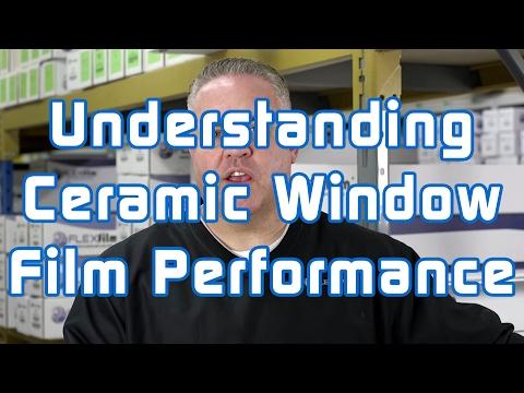 Understanding Ceramic Window Film Performance