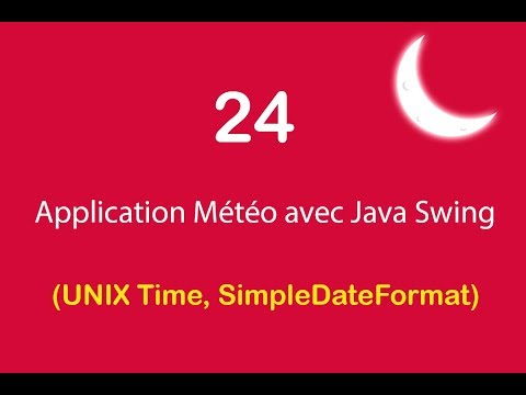 Application Météo avec Java Swing - 24 - Unix Time, SimpleDateFormat