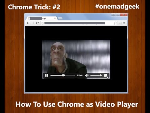 How to Use Google Chrome as Video Player