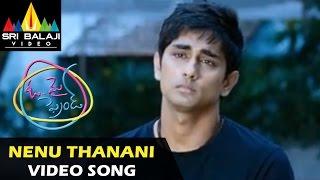 Oh My Friend Video Songs   Nenu Thaanani Video Song   Siddharth, Shruti Hassan   Sri Balaji Video