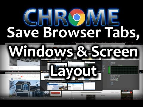 Chrome tip: Saving Web Browser Sessions - How to save all Tabs, Windows and Screen Layout Positions