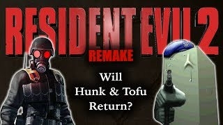 Resident Evil 2 Remake | Will Hunk & Tofu Return? | ARE MORE CHANGES COMING?
