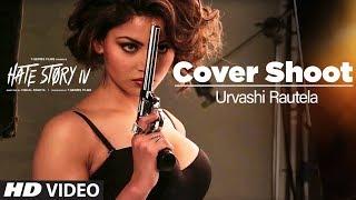 Hate Story IV: Cover Shoot | Urvashi Rautela
