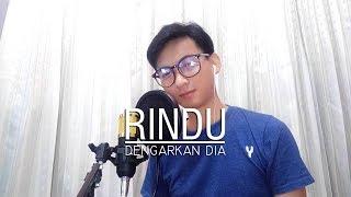 Dengarkan Dia - Rindu (Cover)