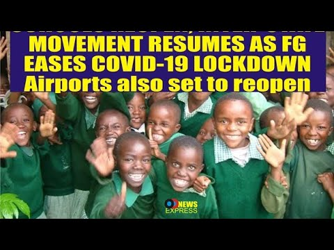 SCHOOLS REOPEN, INTER-STATE MOVEMENT RESUMES AS FG EASES COVID-19 LOCKDOWN