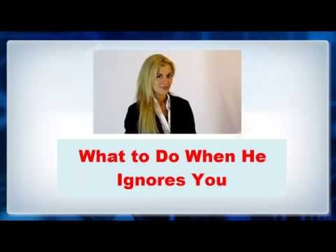 💖-► Find out What to Do when He ignores You