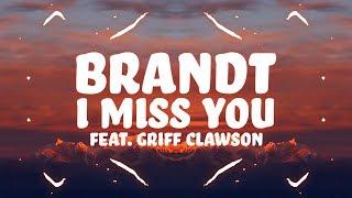 Brandt - I Miss You (Lyrics) ft. Griff Clawson