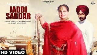 Jaddi  Sardar (Official Video) Deepak Dhillon | New Punjabi Song 2019 | White Hill Music