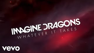 Imagine Dragons - Whatever It Takes (360 Version/Lyric Vide​o)