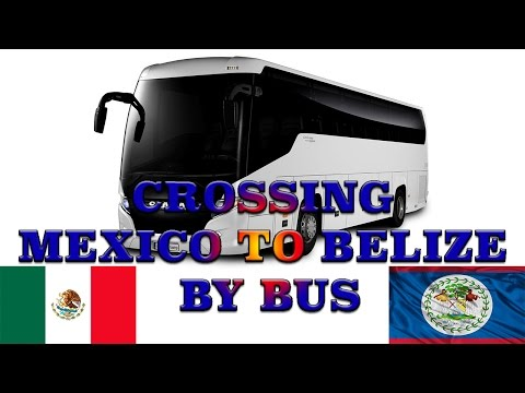 Crossing Mexico to Belize by Bus
