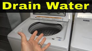 How To Drain Water In A Washing Machine-Tutorial