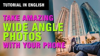 Take Amazing Wide Angle Photos with Your Smartphone - Phone Photography Tutorial
