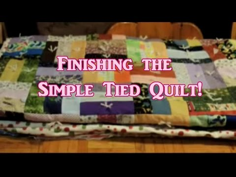 Finishing The Simple Tied Quilt!