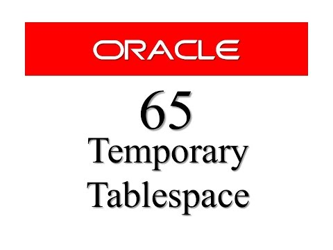 Oracle Database Tutorial 65: How to create temporary tablespace in oracle database