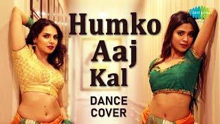 Humko Aaj Kal Hai | Dance Cover | Jayashree Kizhakeduth | Isha Shah | Aamir Ashraf |Anupama| Sailaab