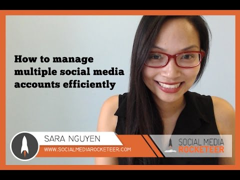 Social Media Strategy - How to manage multiple social media accounts