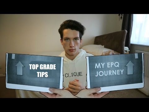 EPQ TIPS AND TRICKS // HOW TO GET TOP GRADES FOR THE EXTENDED PROJECT QUALIFICATION 2017