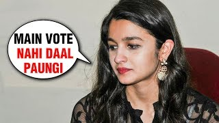 Alia Bhatt NOT ALLOWED To Vote In Lok Sabha Elections 2019