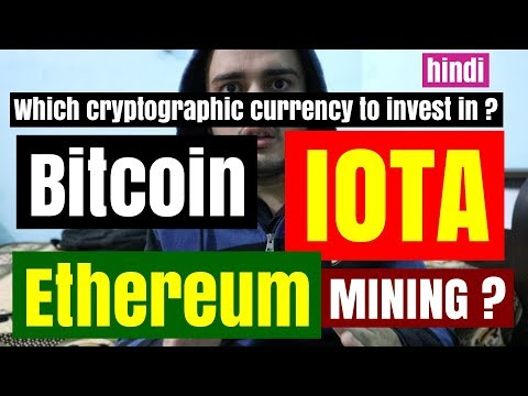Should you invest in bitcoin or ethereum or IOTA or in mining ? Mining in layman's terms