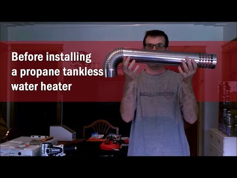 Before Installing a Propane Tankless Water Heater