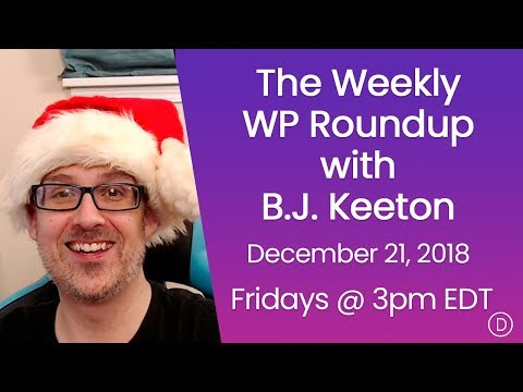 The Weekly WP Roundup with B.J. Keeton (December 21, 2018)