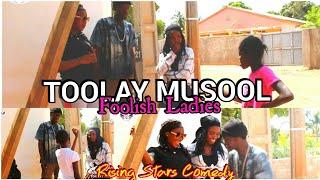 TOOLAY MUSOOL (Foolish Ladies) - Best and Latest Gambian Mandinka Comedy Drama 2020