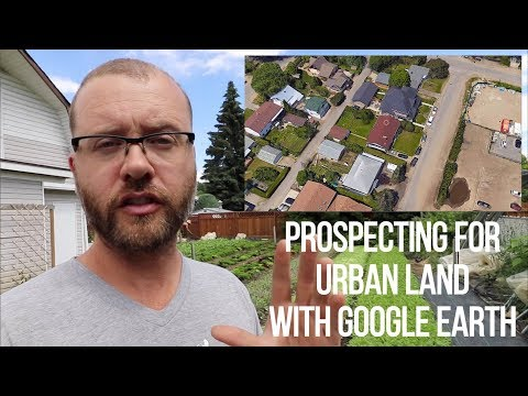 HOW TO Prospect for Urban Land Using Google Earth