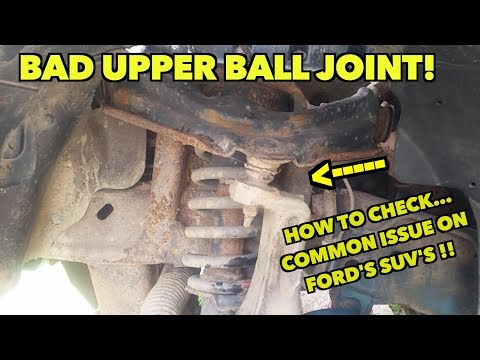 Upper Bad Ball Joints...How to check and that clunking sound! -2003 Ford Explorer