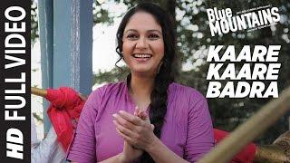 Kaare Kaare  Badra Full Video | Blue Mountains | Ranvir Shorey, Gracy Singh, Rajpal  | Monty Sharma