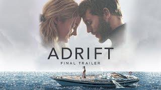 Adrift | Final Trailer | Now In Theaters