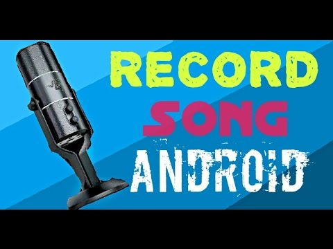 How To Make Your Own Song in Android