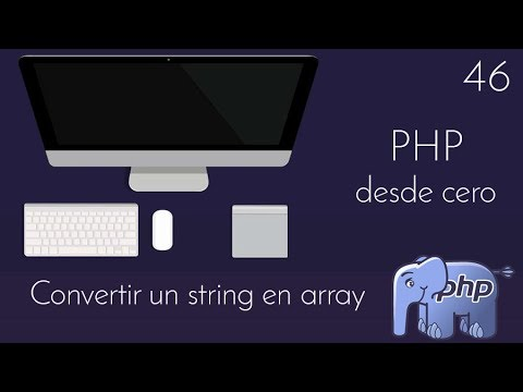 46 - PHP desde cero - Convertir un String en Array con Explode