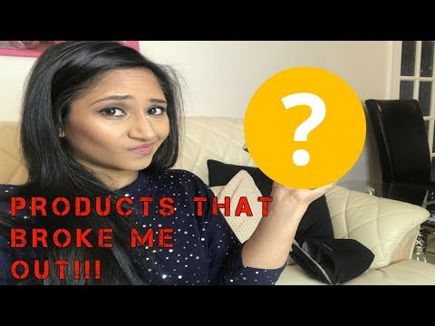PRODUCTS THAT HAVE BROKEN ME OUT AND CAUSED ACNE! :(