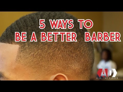 5 PROVEN WAYS TO BECOME A BETTER BARBER | ADTHEBARBER