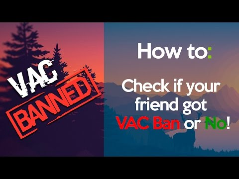 How to: Check if your friend/recently played with got VAC Ban or No!