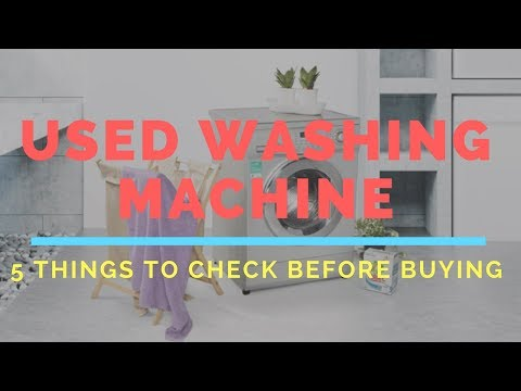 5 Things To Check Before Buying A Used Washing Machine   ShopGuarented