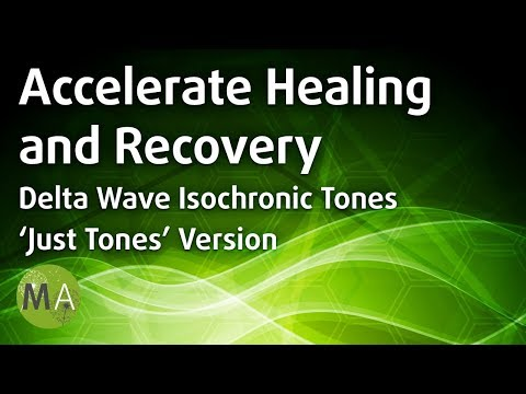 Accelerate Healing and Recovery, Delta Waves (Just Tones) - Isochronic Tones