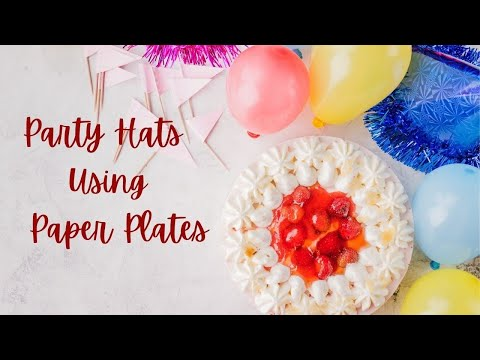Make Party Hats Using Paper Plates || Paper Plate Party Hats by Little Learners Corner