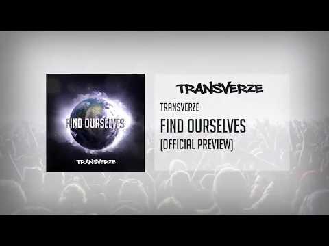 Transverze - Find Ourselves (Official Preview)