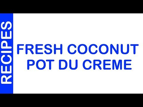 Fresh Coconut Pot Du Creme | EASY TO LEARN | QUICK RECIPES
