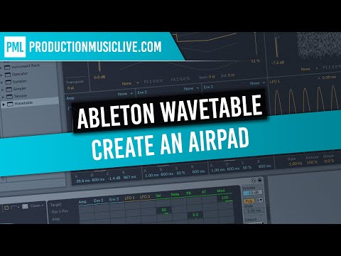 Ableton Live 10: Air Pad with Wavetable (4K Sound Design)