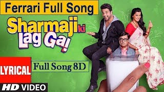 Ferrari - Sharmaji Ki Lag Gayi Full Song || Sharmaji Ki Lag Gayi Songs ||